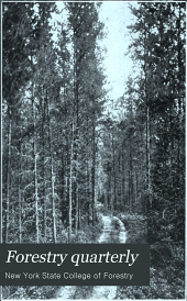 Forestry Quarterly: Volume 9; Volume 1911