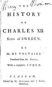 The History of Charles XII. King of Sweden
