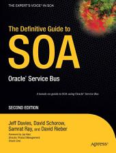 The Definitive Guide to SOA: Oracle Service Bus, Edition 2