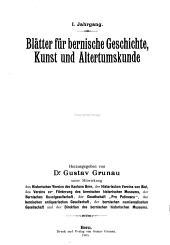 Blätter für Bernische Geschichte, Kunst und Altertumskunde: Band 1