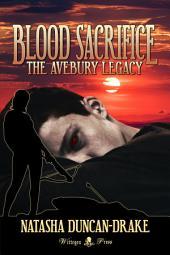 Blood Sacrifice: The Avebury Legacy