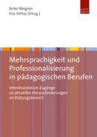 Mehrsprachigkeit und Professionalisierung in p  dagogischen Berufen PDF