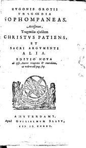 Hugonis Grotii Tragoedia Sophompaneas: accesserunt, tragoedia ejusdem Christus patiens, et sacri argumenti alia