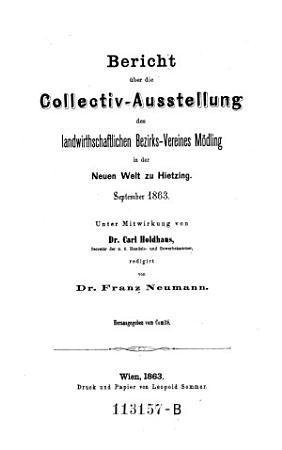 Bericht   ber die Collectiv Ausstellung des landwirthschaftl  Bezirks Vereines M  dling in     Hietzing  Unter Mitwirkung von Carl Holdhaus red PDF