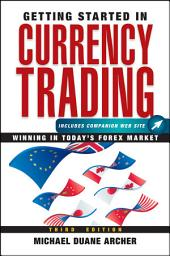Getting Started in Currency Trading: Winning in Today's Forex Market, Edition 3