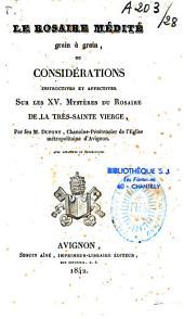 Le rosaire médité grain à grain ou considérations... sur les quinze mystères du rosaire de la Très Sainte Vierge