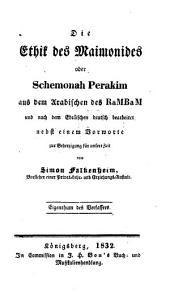 Die Ethik des Maimonides: oder, Schemonah Perakim