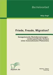 """Friede, Freude, Migration? Senegalesische Rckberweisungen - L""""nderspezifische Analyse eines transnationalen Ph""""nomens"""