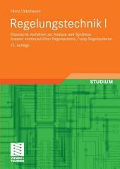 Regelungstechnik I: Klassische Verfahren zur Analyse und Synthese linearer kontinuierlicher Regelsysteme, Fuzzy-Regelsysteme, Ausgabe 15