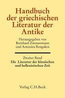 Handbuch der griechischen Literatur der Antike Bd  2  Die Literatur der klassischen und hellenistischen Zeit PDF