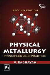 Physical Metallurgy: Principles and Practice, Edition 2