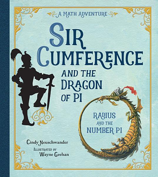 Download Sir Cumference and the Dragon of Pi Book
