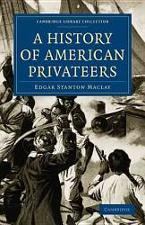 A History Of American Privateers Book PDF