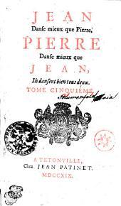 JEAN Danse mieux que Pierre, PIERRE Danse mieux que JEAN, Ils dansent bien tous deux: TOME CINQUIÉME, Volume5