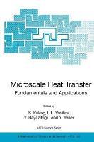 Microscale Heat Transfer   Fundamentals and Applications PDF