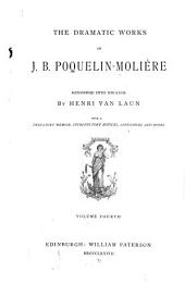 The Dramatic Works of J.B. Poquelin-Molière: Volume 4