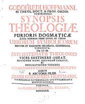 Synopsis Theologiae Purioris Dogmaticae Iuxta Normam Verbi Divini, Et Typum Librorum Symbolicorum Breviter Et Succincte Delineata, Confirmata, Vindicata