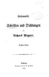 Gesammelte Schriften und Dichtungen von Richard Wagner: Band 6