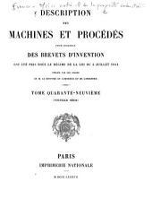 Description des machines et procédés pour lesquels des brevets d'invention ont été pris sous le régime de la loi du 5 juillet 1844: Volume49