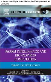 Swarm Intelligence and Bio-Inspired Computation: 1. Swarm Intelligence and Bio-Inspired Computation: An Overview