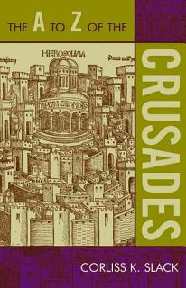 The A to Z of the Crusades Book