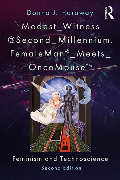 Download Modest Witness Second Millennium  FemaleMan Meets OncoMouse Book