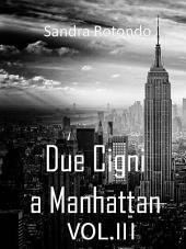 Due Cigni a Manhattan: Volume 3