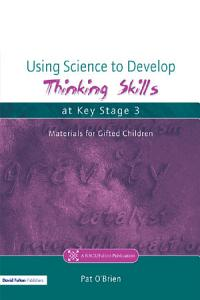 Using Science to Develop Thinking Skills at Key Stage 3 PDF