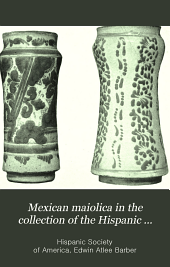 Mexican Maiolica in the Collection of the Hispanic Society of America