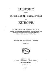 History of the Intellectual Development of Europe: Volume 2