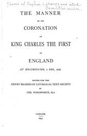 The Manner of the Coronation of King Charles the First of England: At Westminster, 2 Feb., 1626, Volume 2