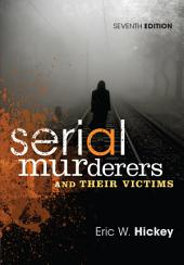Serial Murderers and Their Victims: Edition 7