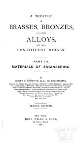 The Materials of Engineering: Brasses, bronzes, and other alloys and their constituent metals, 2d ed