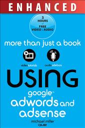 Using Google AdWords and AdSense, Enhanced Edition