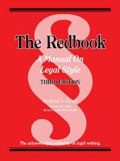 The Redbook: A Manual on Legal Style, 3d: A Manual on Legal Style, Edition 3