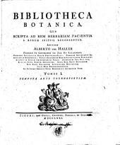 Bibliotheca botanica. Qua scripta ad rem herbariam facientia a rerum initiis recensentur. Auctore Alberto von Haller ... Tomus 1. [-2.]: Tempora ante Tournefortium. 1