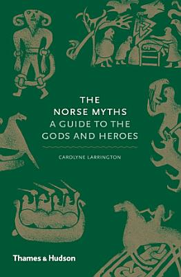 Norse Myths  A Guide to the Gods and Heroes