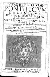 Vitae et res gestae pontificum romanorum et S. Rom. ecclesiae cardinalium ab initio nascentis ecclesiae usque ad Urbanum VIII. iconibus pontificum horum et cardinalium insignibus ... adjunctis: Volume 2
