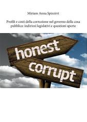 Profili e costi della corruzione nel governo della cosa pubblica: indirizzi legislativi e questioni aperte