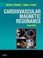 Cardiovascular Magnetic Resonance E-Book: Edition 2