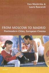From Moscow to Madrid: Postmodern Cities, European Cinema