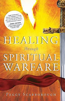 Healing Through Spiritual Warfare