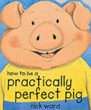 How to a a Practically Perfect Pig PDF