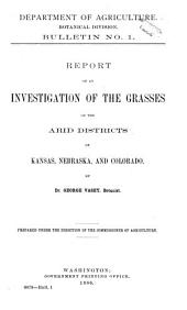 Report of an Investigation of the Grasses of the Arid Districts of Texas, New Mexico, Arizona, Nevada, and Utah, in 1887: Volumes 1-7
