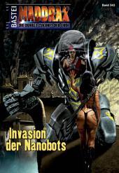 Maddrax - Folge 343: Invasion der Nanobots