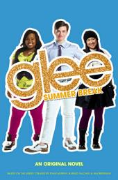 Glee: Summer Break: An Original Novel