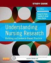 Study Guide for Understanding Nursing Research - E-Book: Building an Evidence-Based Practice, Edition 6