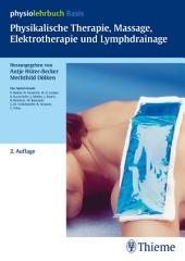 Physikalische Therapie, Massage, Elektrotherapie und Lymphdrainage: Ausgabe 2