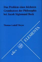 Das Problem eines höchsten Grundsatzes der Philosophie bei Jacob Sigismund Beck