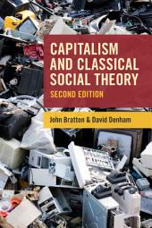 Capitalism and Classical Social Theory, Second Edition: Edition 2